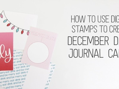 How to use Digital Stamps to create December Daily journal cards