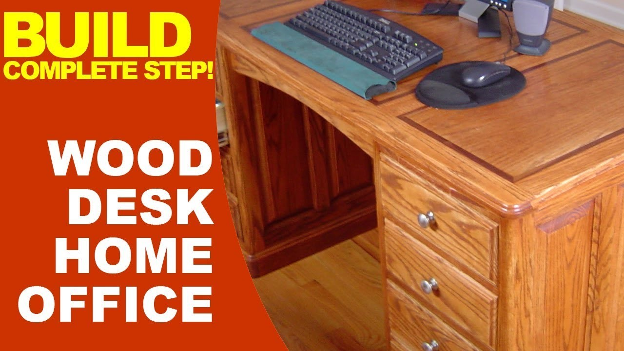 Completed step build your wood desk home office for Woodworks design office 9