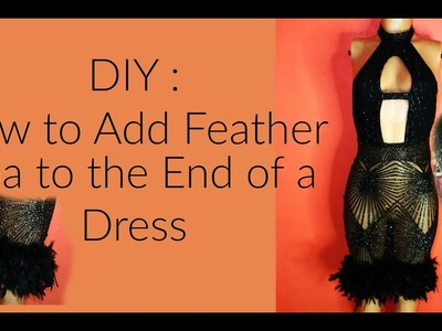 DIY: How To Add Feathers To A Dress | DIYwithFranz