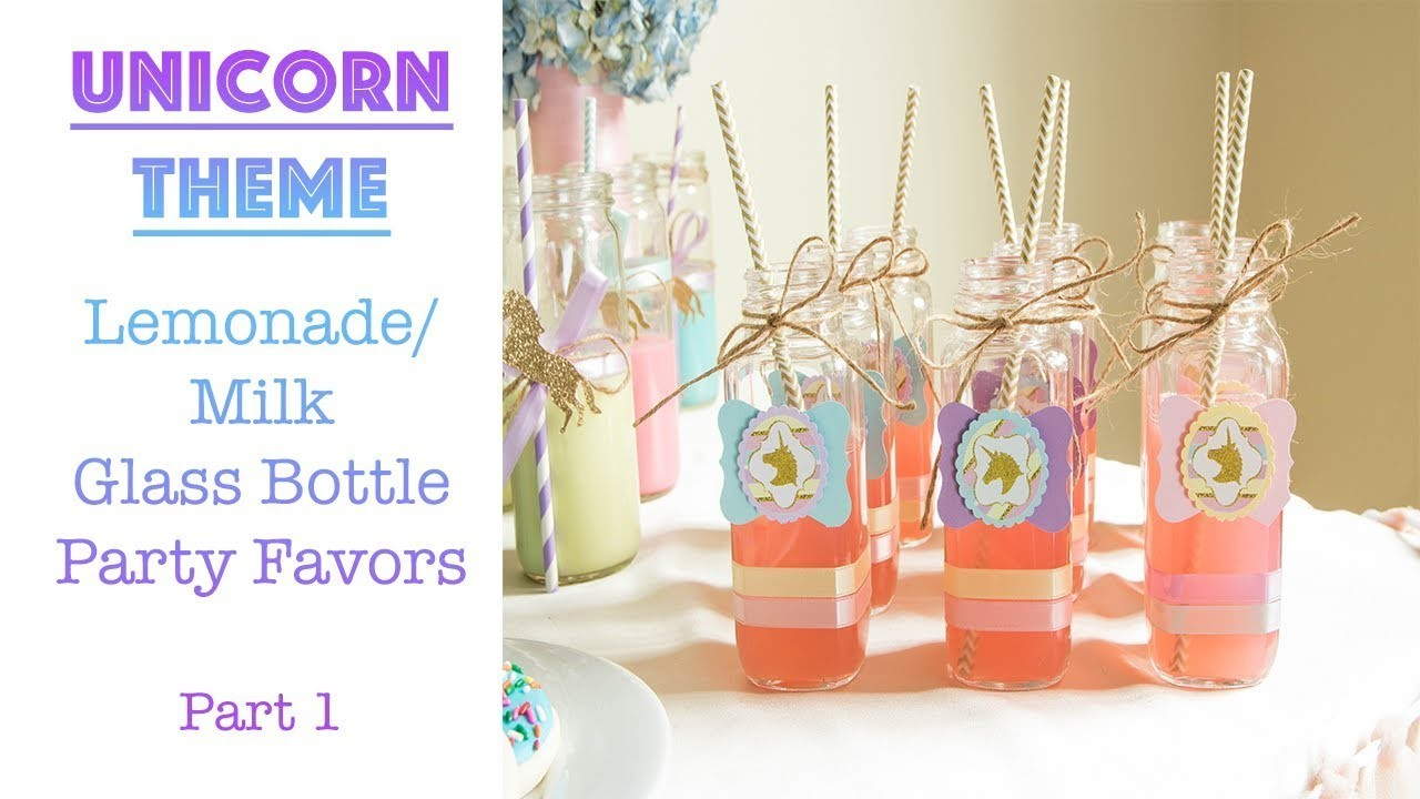 Easy DIY Unicorn Theme: Milk.Juice.Lemonade Bottle Party Favor: Part 1