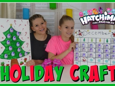 HOLIDAY DIY || CHRISTMAS ADVENT CALENDAR || HATCHIMALS COLLEGGTIBLES || Taylor and Vanessa