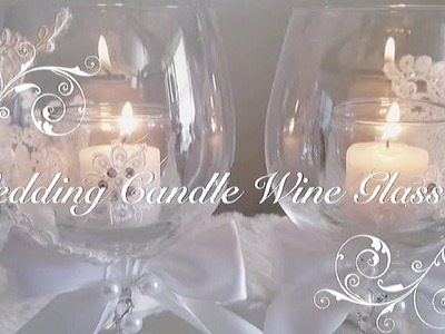 CANDLE LIGHT WINE GLASS DIY WEDDING DECOR
