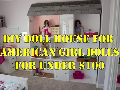 DIY American Girl Doll House for under $100