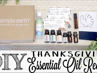 DIY Essential Oil Recipes | Thanksgiving Theme with Simply Earth