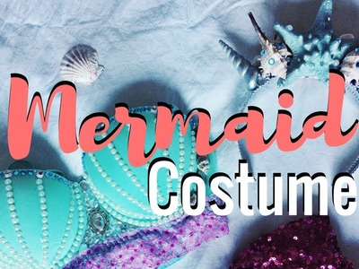 DIY MERMAID COSTUME | BRA AND CROWN | Haylie Michelle