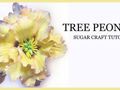 How to Make A Sugar Peony Tutorial: Yellow Tree Peony - Gumpaste