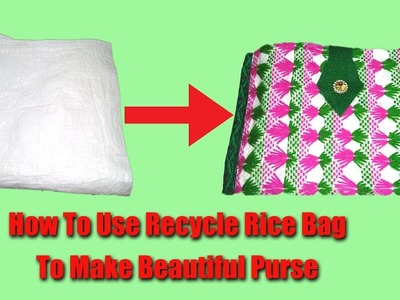 How To Make Beautiful Purse With Old Rice Bag || Purse Making From Recycled Rice Bag || DIY purse