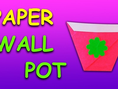 Origami Wall Pot | DIY Wall Pot For Kids (Very Easy To Make) | Periwinkle
