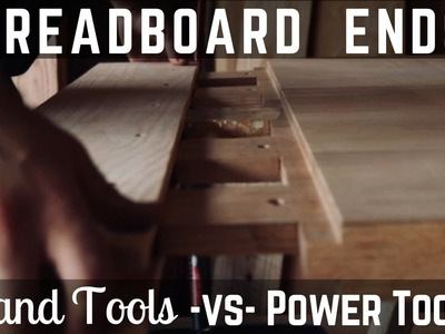 SERIOUS Breadboard Ends!! Hand Tools vs Power Tools! Woodworking. How To. DIY
