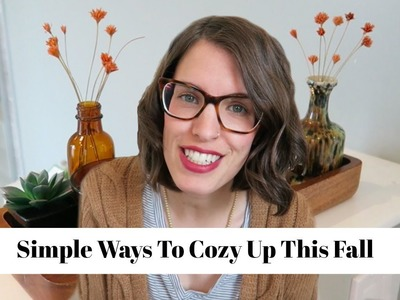 5 Ways To Create A Warm and Cozy Home for Fall | DIY Fall Decor Tour