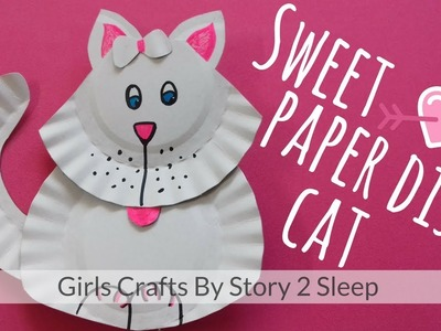 Arts and Crafts for Kids! Sweet Paper Dish Cat by Story 2 Sleep