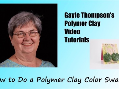 How to Do a Polymer Clay Color Swap Project by Gayle Thompson