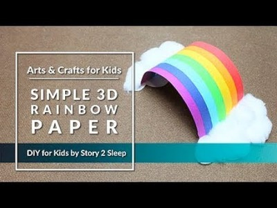 Inspire your kids creativity with fun arts and crafts! Simple 3D Rainbow Paper by Story 2 Sleep