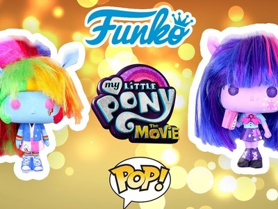 MY LITTLE PONY The Movie Custom DOLLS  FUNKO POP Twilight sparkle Rainbow Dash DIY Toys Tutorial MLP