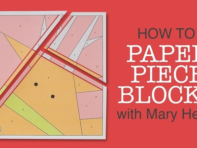 Paper Piecing Tutorial with Mary Hertel