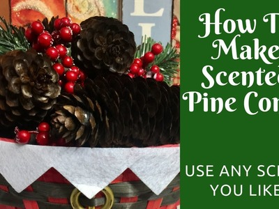Christmas Crafts: How to Make Scented Pine Cones