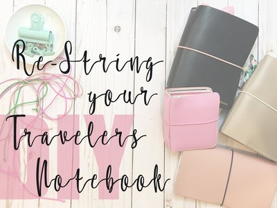 DIY: Re-String Your Travelers Notebook THE CHEAP WAY!