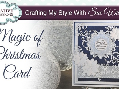 Elegant Festive Magic of Christmas Card | Crafting My Style with Sue Wilson