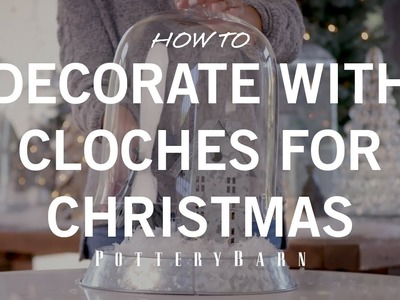 How to Decorate with Cloches for Christmas
