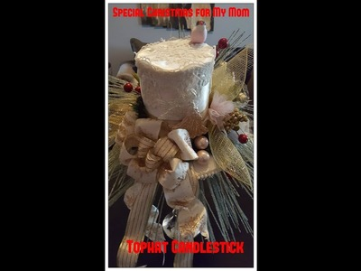 Tricia's Creations: Special Christmas For My Mom Tophat Candlestick 2nd of 2 projects