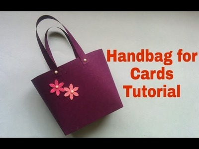 Handbag For Cards Tutorial | Handmade Bag