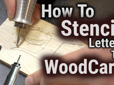 How to Wood Carve.Power Carve & Stencil Letters