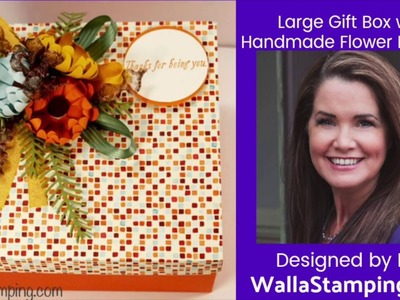 Stampin' Up! Large Gift Box with Handmade Flower Bouquet