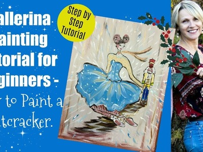 Ballerina Painting Tutorial for Beginners - How to Paint a Nutcracker