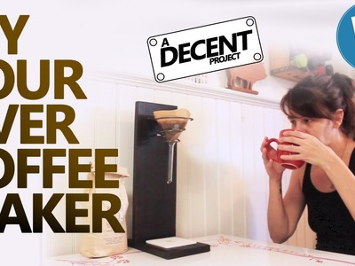 DIY UPCYCLED COFFEE MAKER - a Decent project
