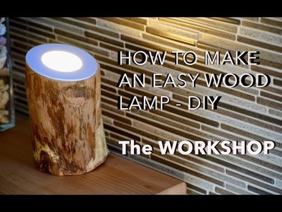 HOW TO MAKE AN EASY WOOD LAMP - DIY - The WORKSHOP Ep.6