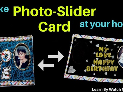 Make a Photo Slider Greeting Card at Your Home (DIY) | Learn By Watch Crafts