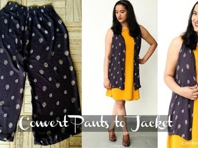 Reuse Old Pants.Palazzos.Pajamas and Convert it into Jacket.Shrug | DIY Jacket | Perkymegs
