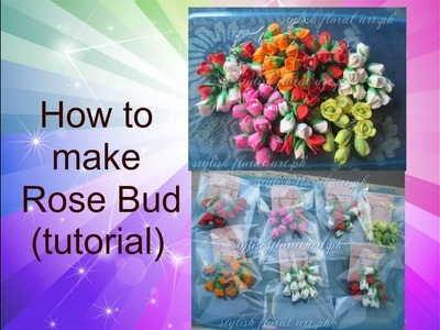 Rose Bud Making Tutorial -For Begginers-Simple Step by Step Method