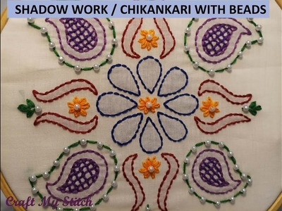 Hand Embroidery | Shadow work - Chikankari with Beads - CMS 17 05