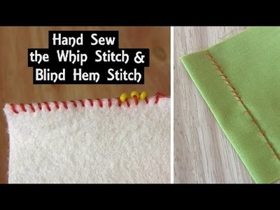 How to Sew: Whip Stitch & Blind Hem Stitch by Hand | Seams and Hems | Sewing Tutorial for Beginners