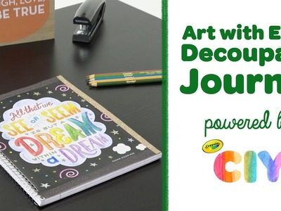 DIY Art with Edge Decoupage Journal || Crayola CIY: Create It Yourself