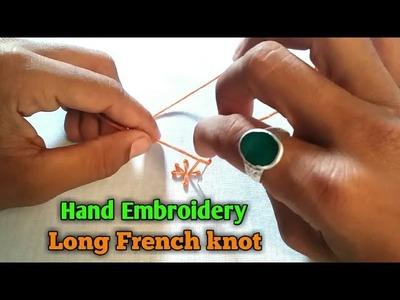 Hand Embroidery Long French knot | French knot | Embroidery stitches