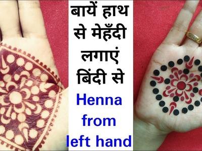 Henna from Left Hand. Mehendi from left hand using bindi. easy henna tricks