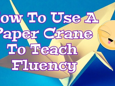 How To Use A Paper Crane To English Teach Fluency - Easy ESL Games