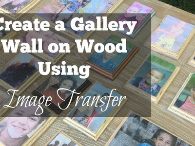 Create a Gallery Wall on Wood Using Image Transfer: DIY Crafts - Thrift Diving