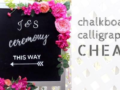 DIY Wedding CHALKBOARD CALLIGRAPHY CHEAT tutorial + My cousin gets married!