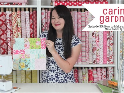 Episode 33 How to Put Together a Disappearing Nine Patch Quilt Block