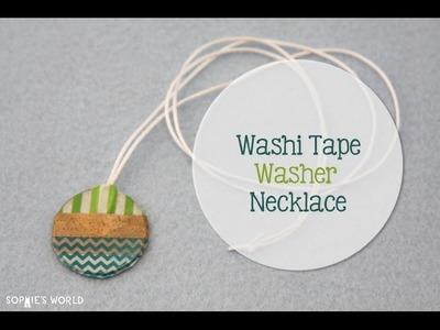 How to Make a Washi Tape Washer Necklace | Sophie's World