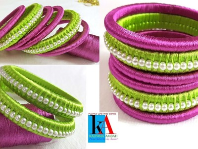 How to Make Silk Thread Bangles set using small pearls at home. tutorial