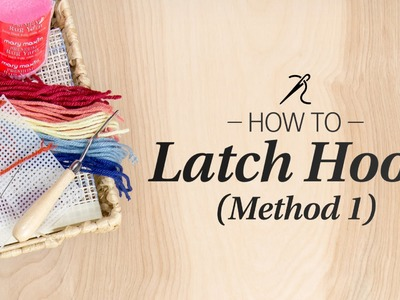 Learn How to Latch Hook: Technique Method 1
