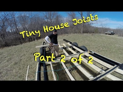 Tiny House Floor Joists Part 2 of 2 Joists and Hangers
