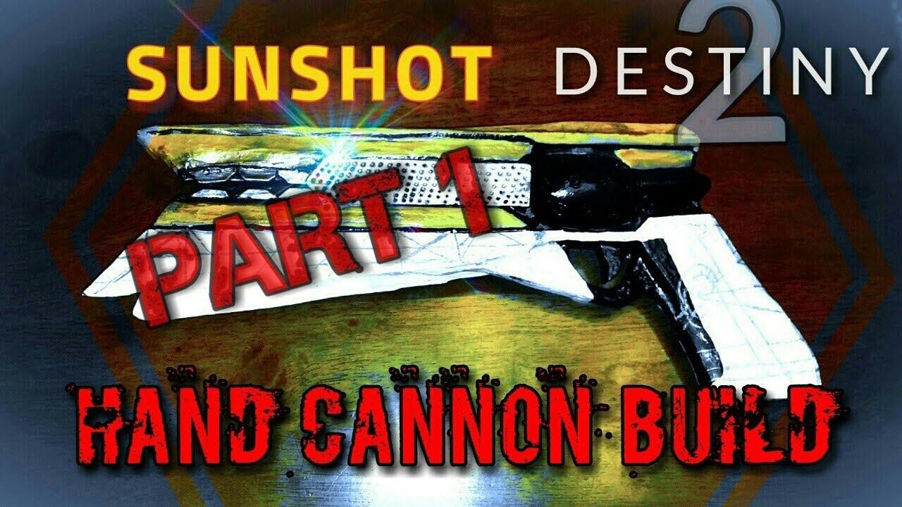 DIY Destiny 2, Sunshot build part 1