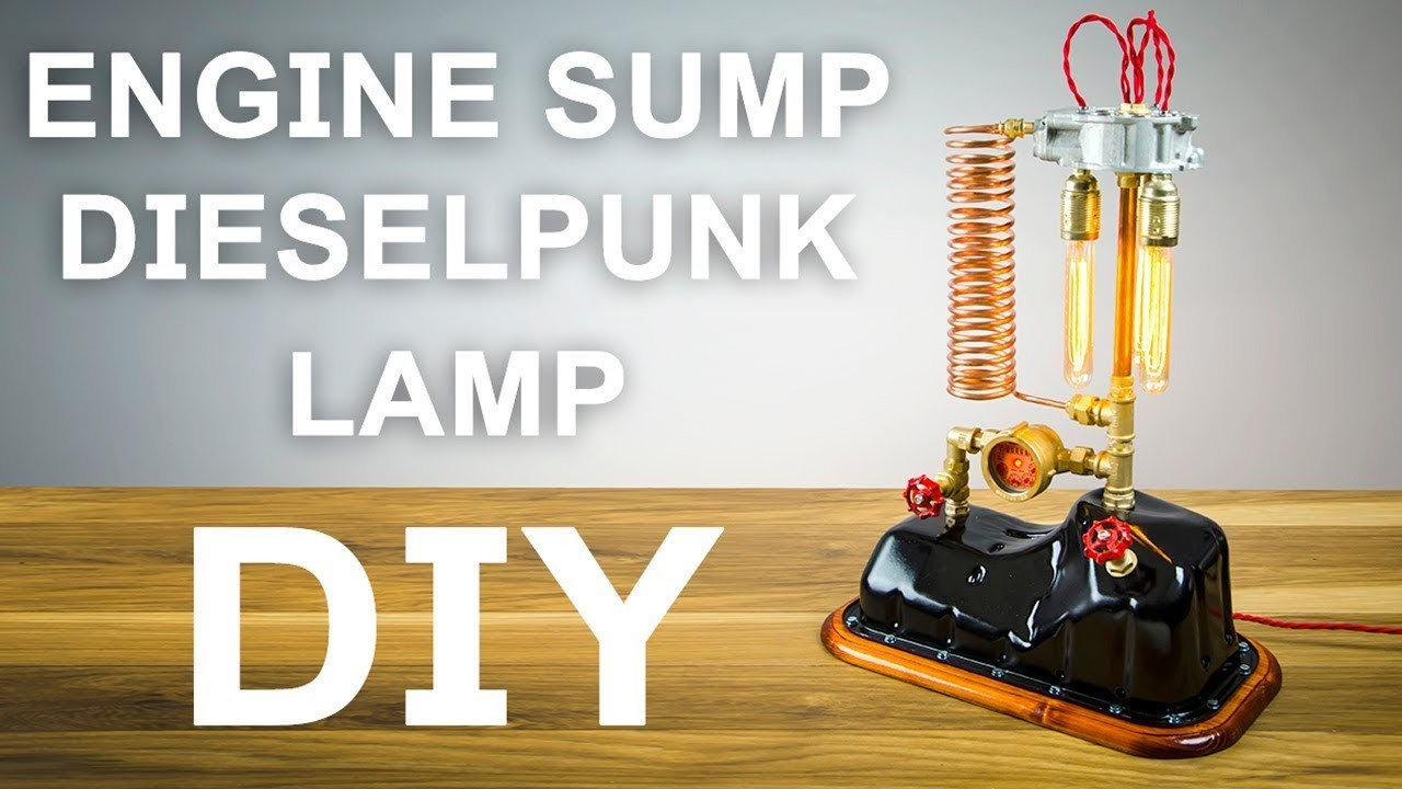 Engine Sump Dieselpunk Lamp DIY How To Make