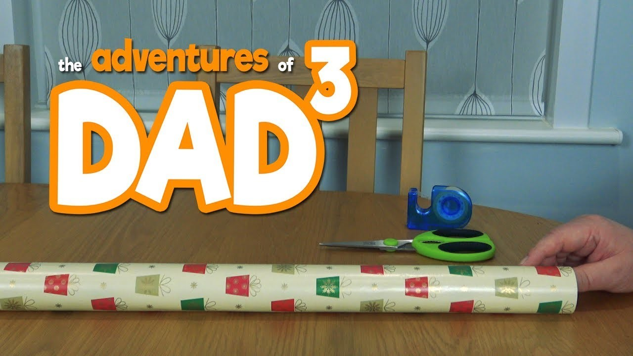 The Adventures of Dad³ - How to Wrap Christmas Presents!