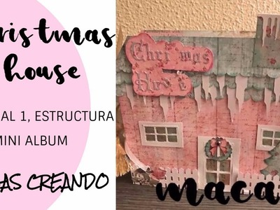 Tutorial christmas house con mini album | Estructura Mini album